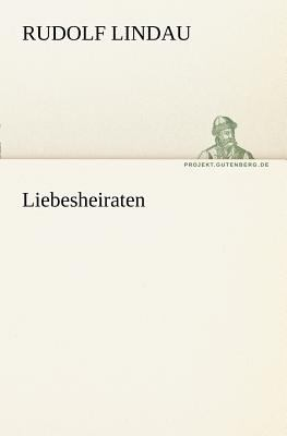 Liebesheiraten  N/A 9783842408951 Front Cover
