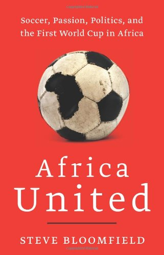 Africa United Soccer, Passion, Politics, and the First World Cup in Africa N/A edition cover