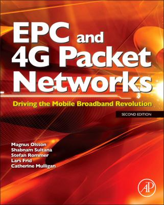 EPC and 4G Packet Networks Driving the Mobile Broadband Revolution 2nd 2013 9780123945952 Front Cover