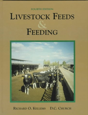 Livestock Feeds and Feeding  4th 1998 9780132417952 Front Cover