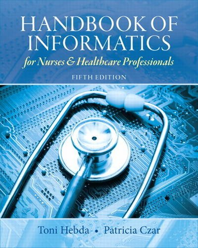 Handbook of Informatics for Nurses and Healthcare Professionals  5th 2013 (Revised) 9780132574952 Front Cover