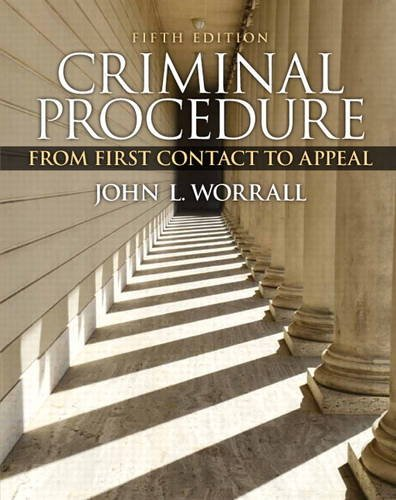 Criminal Procedure From First Contact to Appeal 5th 2015 9780133494952 Front Cover