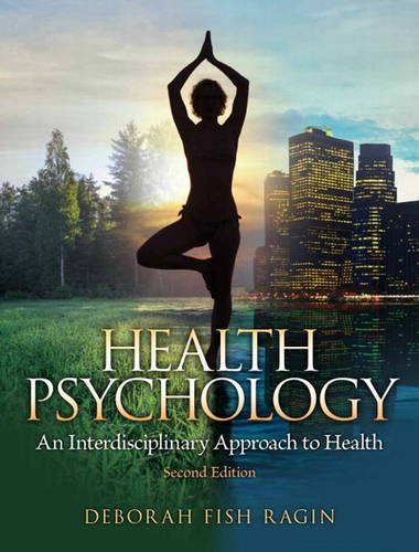 Health Psychology An Interdisciplinary Approach to Health 2nd 2013 (Revised) edition cover
