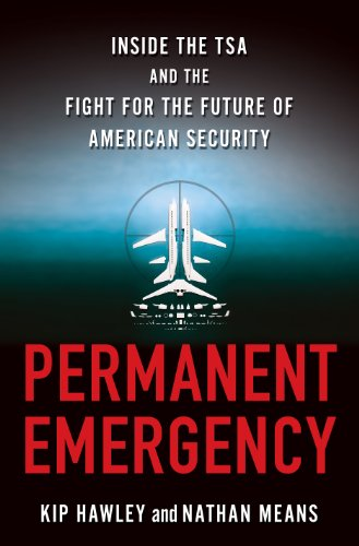 Permanent Emergency Inside the TSA and the Fight for the Future of American Security  2012 9780230120952 Front Cover