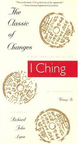 Classic of Changes A New Translation of the I Ching as Interpreted by Wang Bi  2004 9780231082952 Front Cover