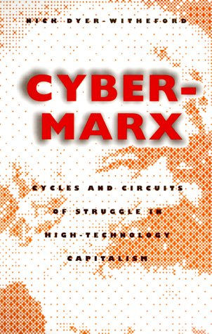 Cyber-Marx Cycles and Circuits of Struggle in High-Technology Capitalism  1999 edition cover