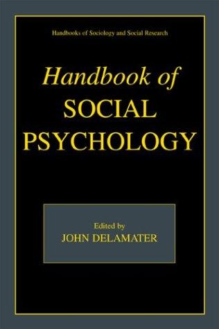 Handbook of Social Psychology   2003 9780306476952 Front Cover