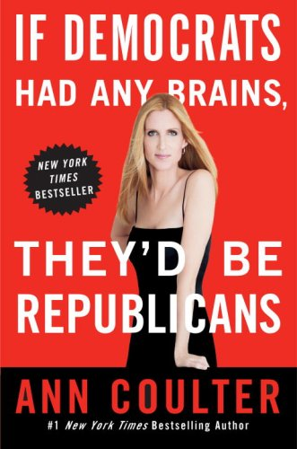 If Democrats Had Any Brains, They'd Be Republicans  N/A edition cover