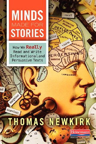 Minds Made for Stories How We Really Read and Write Informational and Persuasive Texts  2014 edition cover
