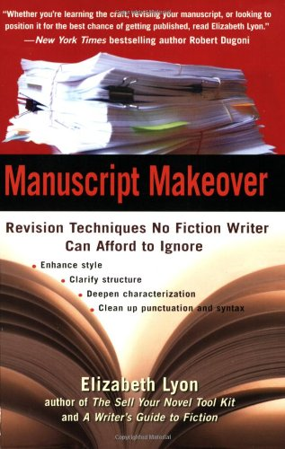 Manuscript Makeover Revision Techniques No Fiction Writer Can Afford to Ignore  2008 9780399533952 Front Cover