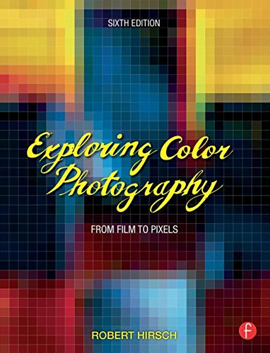 Exploring Color Photography From Film to Pixels 6th 2015 (Revised) edition cover