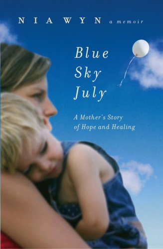 Blue Sky July A Mother's Story of Hope and Healing N/A 9780451226952 Front Cover