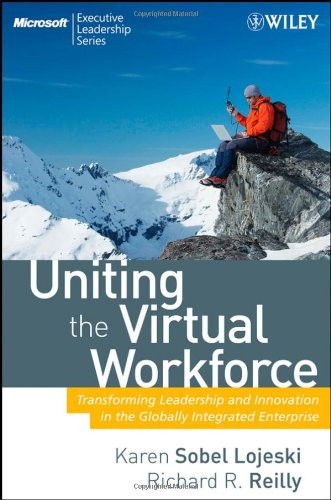 Uniting the Virtual Workforce Transforming Leadership and Innovation in the Globally Integrated Enterprise  2008 edition cover