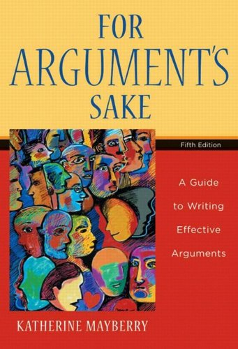 For Argument's Sake A Guide to Writing Effective Arguments 5th 2005 edition cover