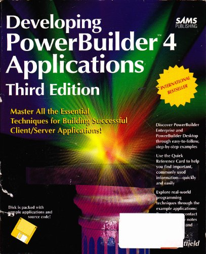 Developing PowerBuilder 4 Applications A Hands-On Introduction to All Aspects of Development with PowerBuilder 3rd 1995 9780672306952 Front Cover