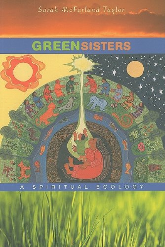 Green Sisters A Spiritual Ecology  2007 edition cover