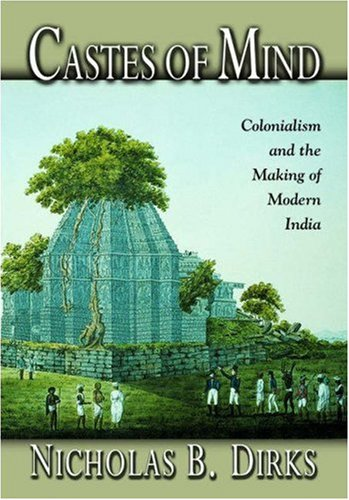 Castes of Mind Colonialism and the Making of Modern India  2002 edition cover