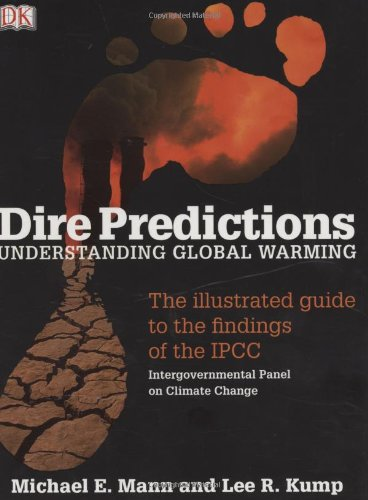 Dire Predictions Understanding Global Warming N/A edition cover