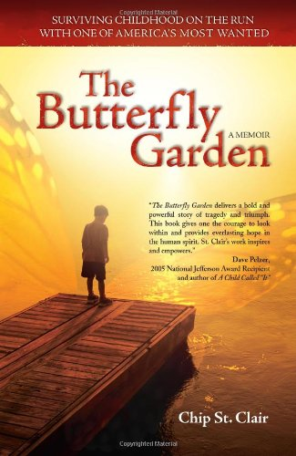Butterfly Garden Surviving Childhood on the Run with One of America's Most Wanted  2008 edition cover