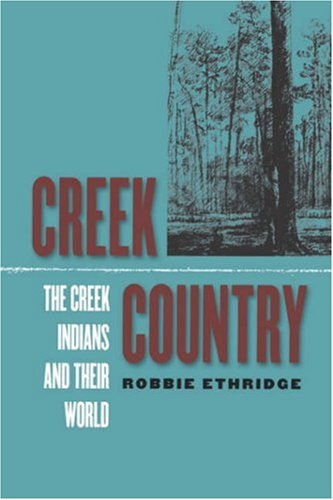 Creek Country The Creek Indians and Their World  2003 edition cover