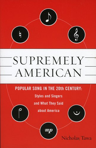 Supremely American Popular Song in the 20th Century - Styles and Singers and What They Said About America  2005 edition cover