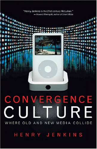 Convergence Culture Where Old and New Media Collide 2nd 2008 edition cover
