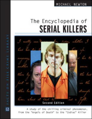 Encyclopedia of Serial Killers  2nd 2006 (Revised) 9780816061952 Front Cover