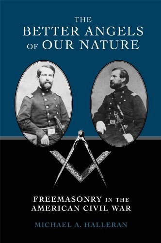 Better Angels of Our Nature Freemasonry in the American Civil War 2nd 2010 9780817316952 Front Cover