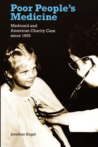 Poor People's Medicine Medicaid and American Charity Care since 1965  2006 edition cover