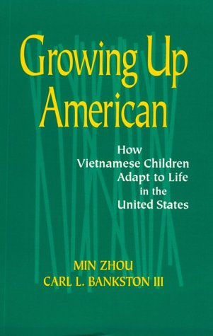 Growing up American How Vietnamese Children Adapt to Life in the United States  1999 edition cover