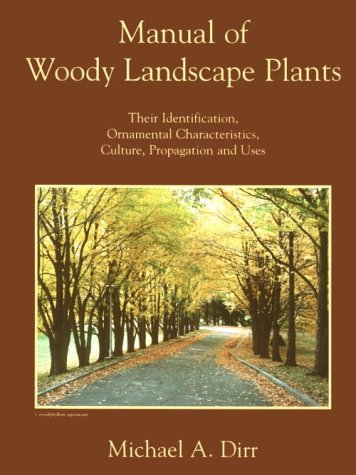 Manual of Woody Landscape Plants : Their Identification, Ornamental Characteristics, Culture, Propagation and Uses 5th 1998 edition cover