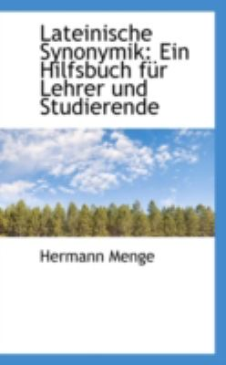 Lateinische Synonymik Ein Hilfsbuch f�r Lehrer und Studierende N/A edition cover