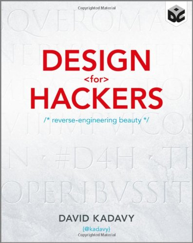 Design for Hackers Reverse Engineering Beauty  2011 9781119998952 Front Cover