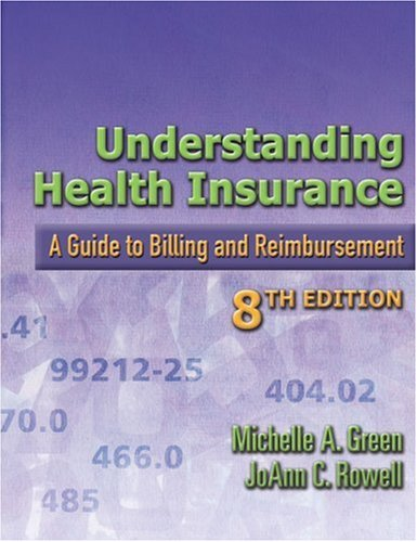 Understanding Health Insurance A Guide to Billing and Reimbursement 8th 2006 (Revised) 9781401895952 Front Cover