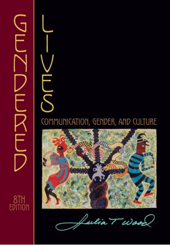 Gendered Lives Communication, Gender, and Culture 8th 2009 edition cover