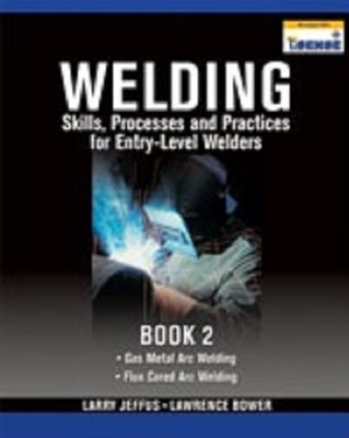 Welding Skills Processes and Practice for Entry-Level Welders  2010 (Lab Manual) edition cover