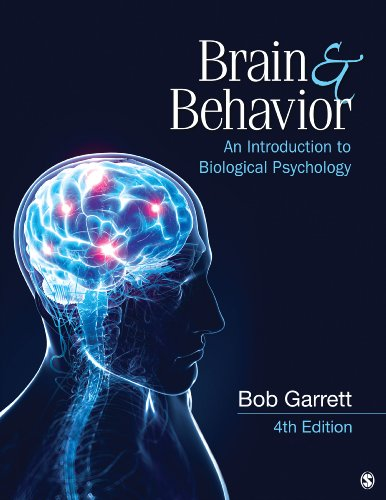 Brain and Behavior An Introduction to Biological Psychology 4th 2015 9781452260952 Front Cover