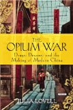 Opium War Drugs, Dreams and the Making of Modern China  2014 edition cover