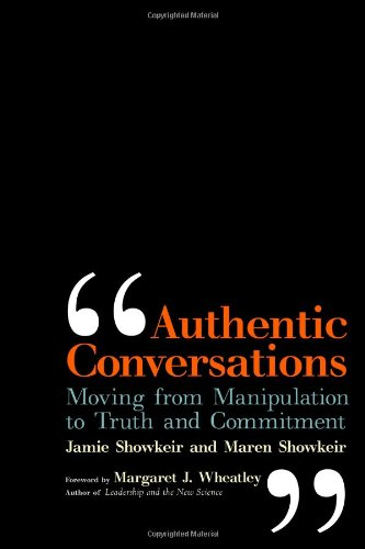 Authentic Conversations Moving from Manipulation to Truth and Commitment  2008 edition cover