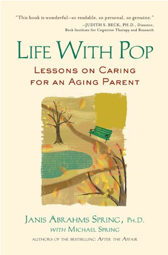 Life with Pop Lessons on Caring for an Aging Parent N/A 9781583333952 Front Cover