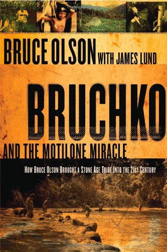 Bruchko and the Motilone Miracle How Bruce Olson Brought a Stone Age South American Tribe into the 21st Century  2006 edition cover