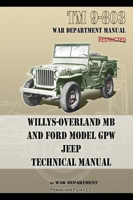 Tm 9-803 Willys-Overland Mb and Ford Model Gpw Jeep Technical Manual  N/A 9781937684952 Front Cover
