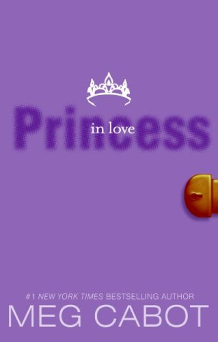 Princess Diaries, Volume III: Princess in Love  N/A 9780061479953 Front Cover