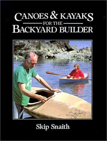 Canoes and Kayaks for the Backyard Builder  N/A 9780071564953 Front Cover