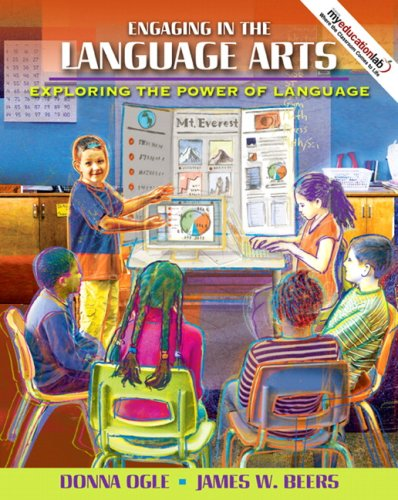 Engaging in the Language Arts Exploring the Power of Language (with MyEducationLab)  2009 9780137147953 Front Cover