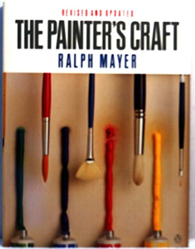 Painter's Craft An Introduction to Artists' Methods and Materials Revised edition cover