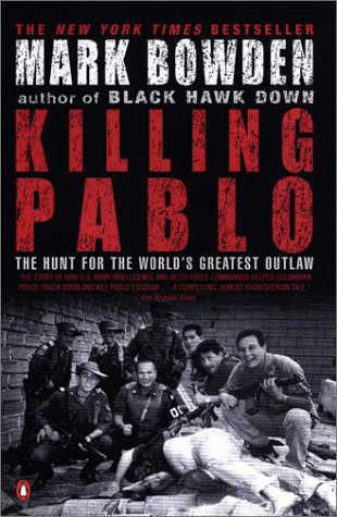 Killing Pablo The Hunt for the World's Greatest Outlaw Reprint  9780142000953 Front Cover