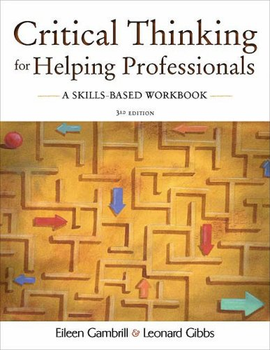 Critical Thinking for Helping Professionals A Skills-Based Workbook 3rd 2009 edition cover