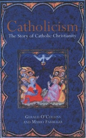 Catholicism The Story of Catholic Christianity  2003 9780199259953 Front Cover