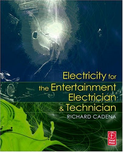 Electricity for the Entertainment Electrician and Technician   2009 edition cover